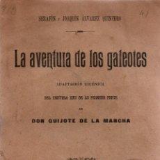 Libros antiguos: LA AVENTURA DE LOS GALEOTES. SERAFÍN Y JOAQUÍN ÁLVAREZ QUINTERO. SOCIEDAD DE AUTORES ESPAÑOLES, 1905. Lote 110631479