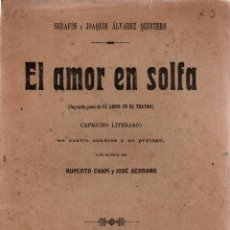 Libros antiguos: EL AMOR EN SOLFA.CAPRICHO LITERARIO.SERAFÍN Y JOAQUÍN ÁLVAREZ QUINTERO.SOC AUTORES ESPAÑOLES, 1905.. Lote 110632383
