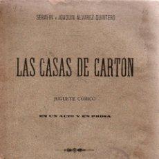 Libros antiguos: LAS CASAS DE CARTÓN.JUGUETE CÓMICO.SERAFÍN Y JOAQUÍN ÁLVAREZ QUINTERO.FLORENCIO FISCOWICH, ED 1899.. Lote 110635955