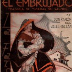Livres anciens: EL EMBRUJADO. DON RAMÓN DEL VALLE-INCLÁN. TRAGEDIA DE TIERRAS DE SALINES. LA FARSA, 1931.. Lote 110775127