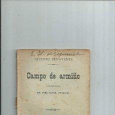 Libros antiguos: CAMPO DE ARMIÑO POR JACINTO BENAVENTE - 1916 1ª EDICIÓN. Lote 110793531