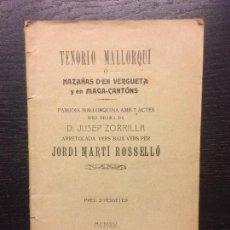Libros antiguos: TENORIO MALLORQUI O HAZAÑAS D´EN VERGUETA Y EN MAGA CANTONS, JUSEP ZORRILLA, JORDI MARTI ROSSELLO. Lote 128858304
