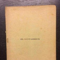 Libros antiguos: EL GUITARRICO, MANUEL FERNANDEZ DE LA PUENTE Y LUIS PASCUAL FRUTOS, A PEREZ SORIANO, 1901. Lote 110914567