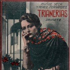 Libros antiguos: TRIANERIAS.P. MUÑOZ SECA Y P. PÉREZ FERNÁNDEZ.SAINETE EN 2 ACTOS,DIVIDIDO EN 6 CUADROS.LA FARSA,1996. Lote 110949755