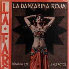 Libros antiguos: LA DANZARINA ROJA. CHARLES-HENRY HIRSCH. DRAMA EN TRES ACTOS,EN 5 CUADROS. LA FARSA, 1930.. Lote 110950679