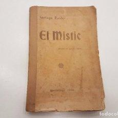 Libros antiguos: EL MISTIC, SANTIAGO RUSIÑOL, 1ª EDICION, 1904. Lote 111251167