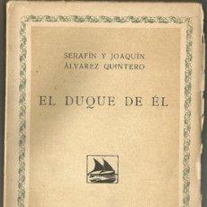 Libros antiguos: EL DUQUE DE ÉL - ALVAREZ QUINTERO, SERAFÍN Y JOAQUÍN (1916 PRIMERA EDICION). Lote 74374286