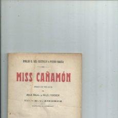 Libros antiguos: MISS CAÑAMÓN OPERETA EN TRES ACTOS / DE MAX NEAL Y MAX FERNER 1916. Lote 111520391