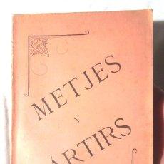 Libros antiguos: METJES Y MÁRTIRS DRAMA FRANCISCO PÒNS Y BARRIS 1899 MANRESA DEDICATÒRIA AUTÒGRAFA A ISCLE SOLER . Lote 111716739