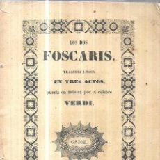 Libros antiguos: LOS DOS FOSCARIS. TRAGEDIA LIRICA EN TRES ACTOS, PUESTA EN MUSICA POR EL CELEBRE VERDI. 1846.. Lote 112417227