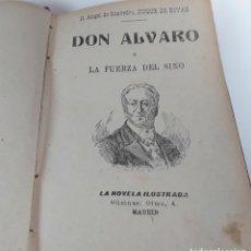 Libros antiguos: DON ALVARO Ó LA FUERZA DEL SINO. DUQUE DE RIVAS. LA NOVELA ILUSTRADA. MADRID. . Lote 112532947