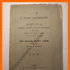 Libros antiguos: AZULINA. ZARZUELA EN TRES ACTOS EN PROSA Y VERSO. RAFAEL MARÍA LIERN. MÚSICA DE B. DE MONFORT. Lote 112655883