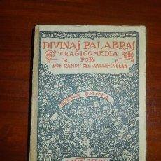Libros antiguos: VALLE-INCLÁN, RAMÓN DEL. DIVINAS PALABRAS : TRAGICOMEDIA DE ALDEA (OPERA OMNIA ; 17). Lote 113243335