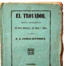 Libros antiguos: GARCÍA GUTIÉRREZ, ANTONIO - EL TROVADOR DRAMA CABALLERESCO EN CINCO JORNADAS, EN PROSA Y VERSO - ZAR. Lote 113185638