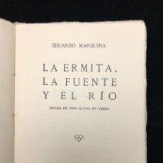 Libros antiguos: EDUARDO MARQUINA. LA ERMITA, LA FUENTE Y EL RÍO. 1927. Lote 113700591