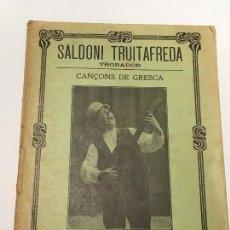 Libros antiguos: SALDONI TRUITAFREDA , TROBADOR, CANÇONS DE GRESCA , AÑOS 20 , QUADERN II. Lote 114108787