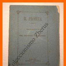 Libros antiguos: IL PROFETA - OPERA EN CUATRO ACTOS - MAESTRO MEYERBEER. Lote 114109151
