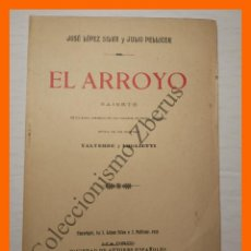 Libros antiguos: EL ARROYO - SAINETE EN UN ACTO, DIVIDIDO EN DOS CUADROS - JULIO PELLICER Y JOSE LOPEZ SILVA. Lote 114139251