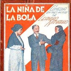 Libros antiguos: LEANDRO NAVARRO : LA NIÑA DE LA BOLA (LA FARSA, 1931). Lote 114269303