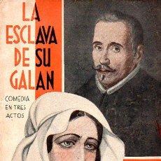 Libros antiguos: LOPE DE VEGA : LA ESCLAVA DE SU GALÁN (LA FARSA, 1935). Lote 114269427