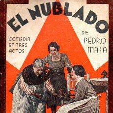 Libros antiguos: PEDRO MATA : EL NUBLADO (LA FARSA, 1932). Lote 114270375