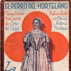 Libros antiguos: MANUEL Y ANTONIO MACHADO : EL PERRO DEL HORTELANO (LA FARSA, 1931). Lote 114270531