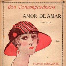 Libros antiguos: JACINTO BENAVENTE : AMOR DE AMAR (LOS CONTEMPORÁNEOS, 1918). Lote 114408899