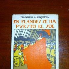 Libros antiguos: MARQUINA, EDUARDO. EN FLANDES SE HA PUESTO EL SOL. Lote 114432635