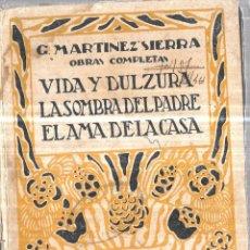 Libros antiguos: VIDA Y DULZURA. COMEDIA EN TRES ACTOS. ORIGINAL DE SANTIAGO RUSIÑOL Y G. MARTINEZ SIERRA. 1926.LEER. Lote 114442655