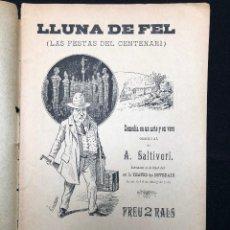 Libros antiguos: A. SALTIVERI. LLUNA DE FEL (LAS FESTAS DEL CENTENARI). 1893. Lote 114542579