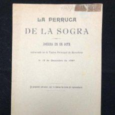 Libros antiguos: LA PERRUCA DE LA SOGRA. JOGUINA EN UN ACTE. 1898. Lote 114544191