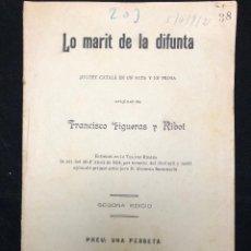 Libros antiguos: FRANCISCO FIGUERAS Y RIBOT. LO MARIT DE LA DIFUNTA. 1897. Lote 114544791