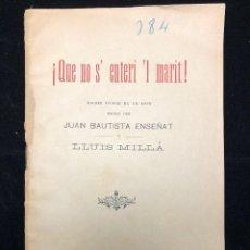 Libros antiguos: JUAN BAUTISTA ENSEÑAT. QUE NO S´ENTERI´L MARIT! 1899. Lote 114546251