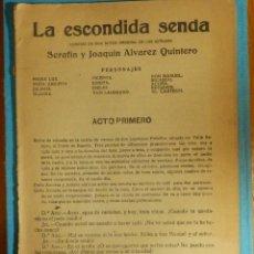 Libros antiguos: LIBRO - TEATRO - LA ESCONDIDA SENDA - COMEDIA EN DOS ACTOS - SERAFÍN Y JOAQUÍN ÁLVAREZ QUINTERO . Lote 114594667