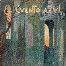 Libros antiguos: JACINTO BENAVENTE : A VER QUE HACE UN HOMBRE (EL CUENTO AZUL, 1920) . Lote 114598691