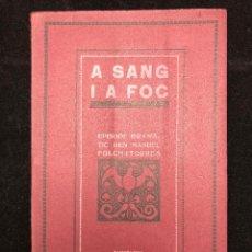 Libros antiguos: MANUEL FOLCH I TORRES. A SANG I A FOC. 1915. Lote 115006839