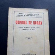Libros antiguos: GUIGNOL DE HOGAR / TEODORO GONZALEZ GALOCHA - FERNANDO DE TENA - DAVILA MORUGAN / AÑO 1934 MUY RARO. Lote 115513367