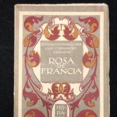 Libros antiguos: EDUARDO MARQUINA Y LUIS FERNÁNDEZ ARDAVÍN. ROSA DE FRANCIA. 1923. Lote 115784447