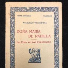 Libros antiguos: FRANCISCO VILLAESPESA. DOÑA MARÍA DE PADILLA. 1917. Lote 177895637