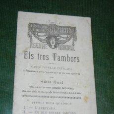 Libros antiguos: ELS TRES TAMBORS. ADRIÀ GUAL. ESPECTACLES AUDICIONS GRANER. TEATRE PRINCIPAL.. Lote 116826191
