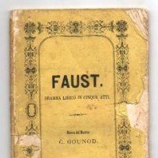 Libros antiguos: FAUST. DRAMMA LIRICO EN CINQUE ATTI. - TOMADO DEL POEMA DE GOETHE./MUSICA: C. GOUNOD. - A-TEA-487.. Lote 117657811