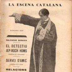 Libros antiguos: S. BONAVIA. : EL DETECTIU JEP ROCH HOMS (ESCENA CATALANA, 1926) PARÒDIA DE SHERLOCK HOLMES. Lote 117736332