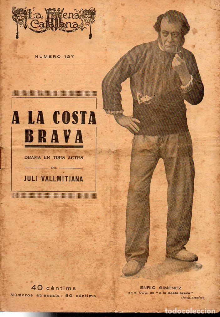 VALLMITJANA : A LA COSTA BRAVA (ESCENA CATALANA, 1923) (Libros antiguos (hasta 1936), raros y curiosos - Literatura - Teatro)