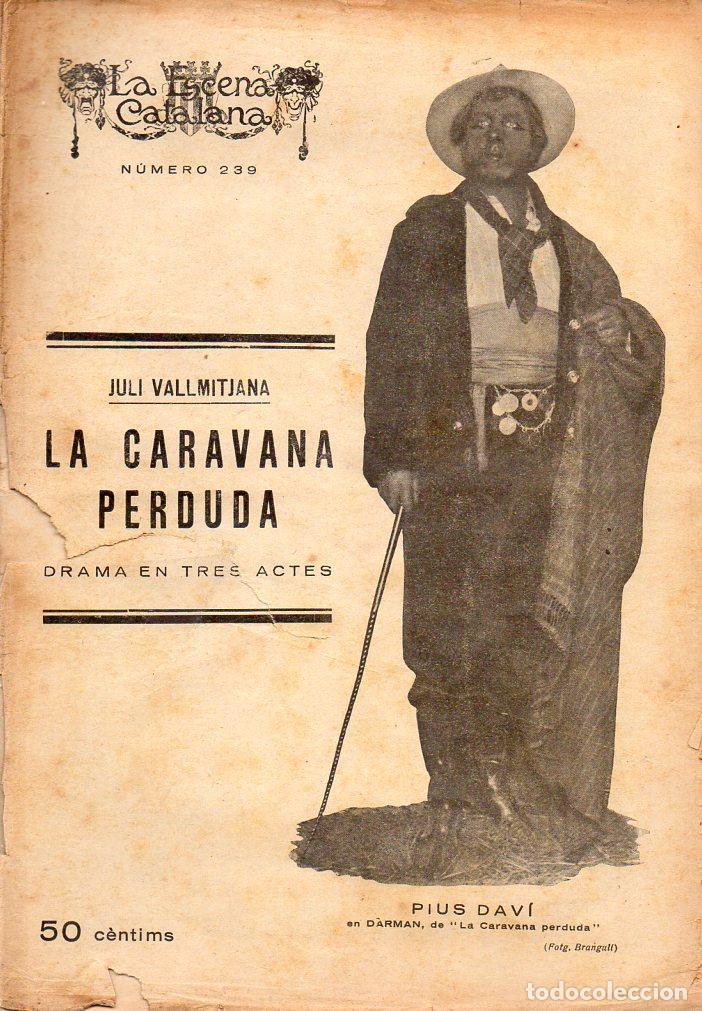 VALLMITJANA : LA CARAVANA PERDUDA (ESCENA CATALANA, 1926) (Libros antiguos (hasta 1936), raros y curiosos - Literatura - Teatro)