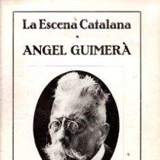 Libros antiguos: EXTRA DEDICAT A ANGEL GUIMERÀ (ESCENA CATALANA, 1924). Lote 117754131