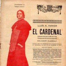 Libros antiguos: LLUIS PARKER : EL CARDENAL (ESCENA CATALANA, 1918). Lote 117754731