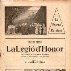 Libros antiguos: VÍCTOR MORA : LA LEGIÓ D' HONOR (ESCENA CATALANA, 1930). Lote 117760331