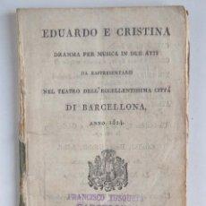 Libros antiguos: EDUARDO E CRISTINA – DRAMMA PER MÚSICA CITTÁ DI BARCELONA 1842. Lote 118093011