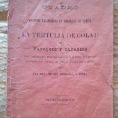 Libros antiguos: LA TERTULIA DE COLAU O PATAQUES Y CARAGOLS. IMPRENTA DE MAXIMO JUAN, SUECA.. Lote 118283115
