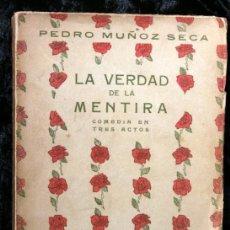 Libros antiguos: LA VERDAD DE LA MENTIRA - COMEDIA EN TRES ACTOS - MUÑOZ SECA , PEDRO - BIBLIOTECA HISPANIA. Lote 118466619